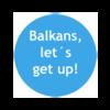 Balkans, let's get up!